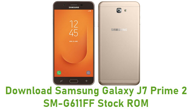 Download Samsung Galaxy J7 Prime 2 SM-G611FF Stock ROM