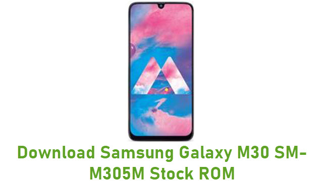Download Samsung Galaxy M30 SM-M305M Stock ROM