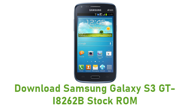Download Samsung Galaxy S3 GT-I8262B Stock ROM