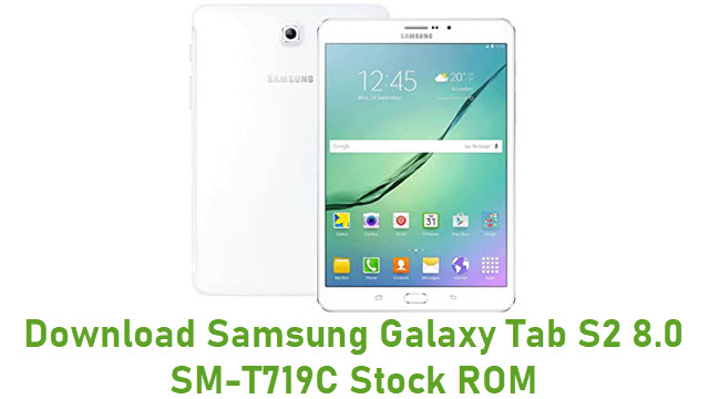 Download Samsung Galaxy Tab S2 8.0 SM-T719C Stock ROM