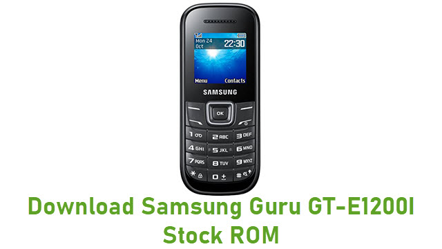 Download Samsung Guru GT-E1200I Stock ROM