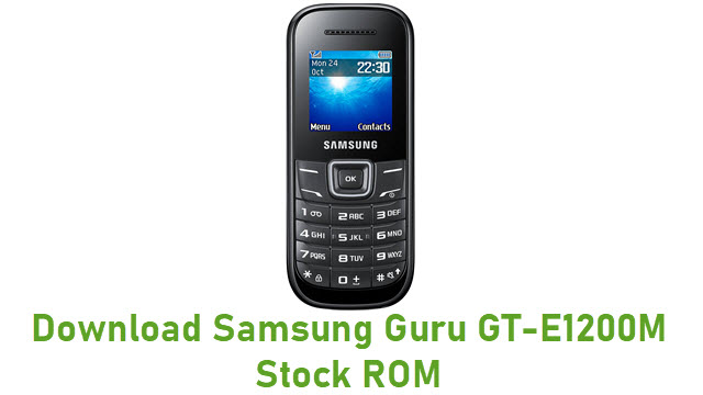 Download Samsung Guru GT-E1200M Stock ROM