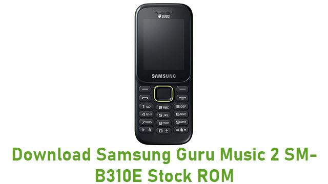 Download Samsung Guru Music 2 SM-B310E Stock ROM