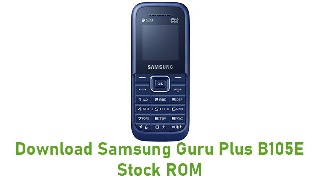 Download Samsung Guru Plus B105E Stock ROM