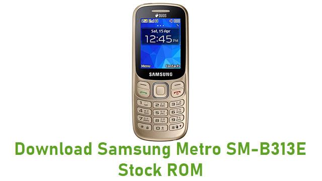 Download Samsung Metro SM-B313E Stock ROM