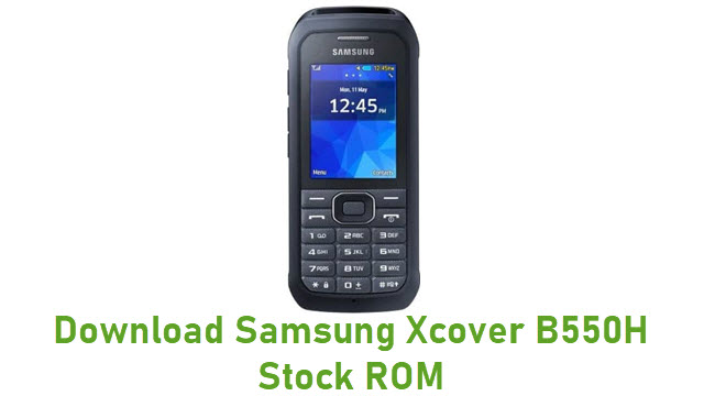 Download Samsung Xcover B550H Stock ROM