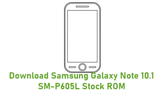 Download Samsung Galaxy Note 10.1 SM-P605L Stock ROM