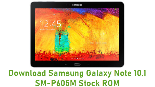 Download Samsung Galaxy Note 10.1 SM-P605M Stock ROM