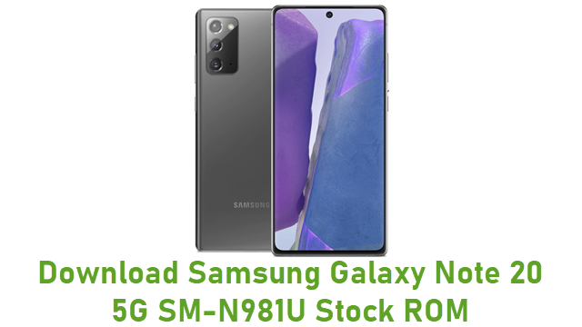Download Samsung Galaxy Note 20 5G SM-N981U Stock ROM