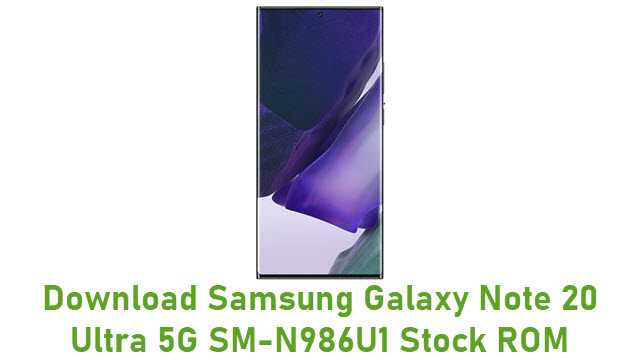 Download Samsung Galaxy Note 20 Ultra 5G SM-N986U1 Stock ROM