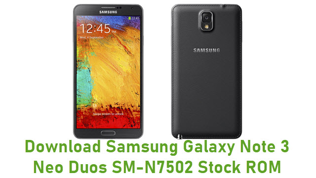 Download Samsung Galaxy Note 3 Neo Duos SM-N7502 Stock ROM