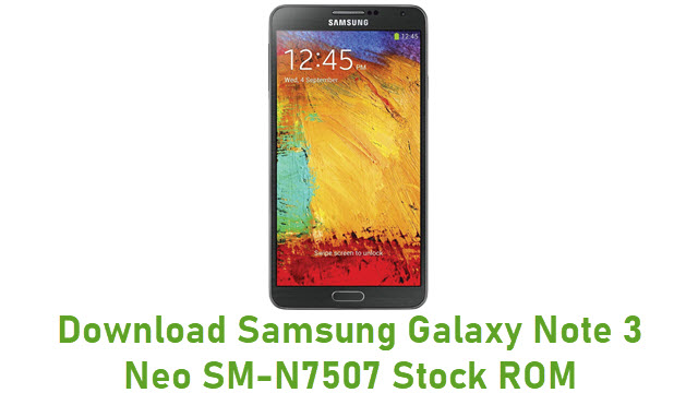 Download Samsung Galaxy Note 3 Neo SM-N7507 Stock ROM