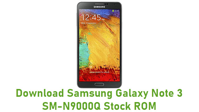 Download Samsung Galaxy Note 3 SM-N9000Q Stock ROM