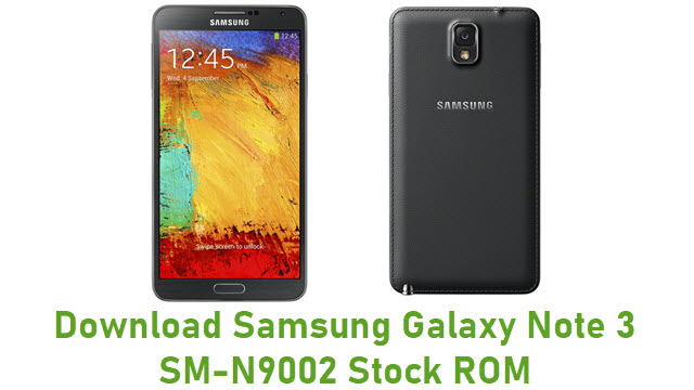 Download Samsung Galaxy Note 3 SM-N9002 Stock ROM