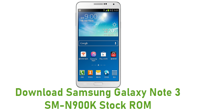 Download Samsung Galaxy Note 3 SM-N900K Stock ROM