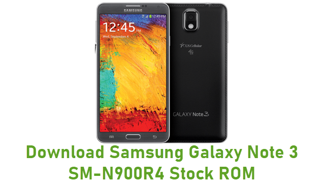 Download Samsung Galaxy Note 3 SM-N900R4 Stock ROM