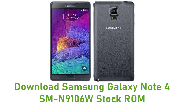 Download Samsung Galaxy Note 4 SM-N9106W Stock ROM