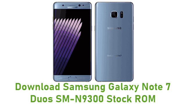 Download Samsung Galaxy Note 7 Duos SM-N9300 Stock ROM
