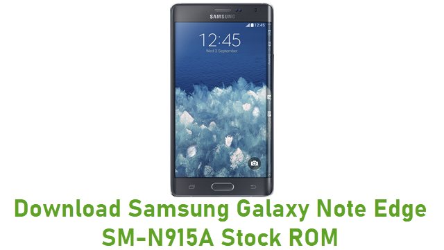 Download Samsung Galaxy Note Edge SM-N915A Stock ROM