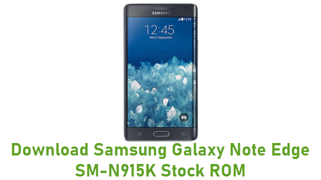 Download Samsung Galaxy Note Edge SM-N915K Stock ROM