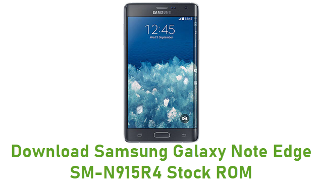 Download Samsung Galaxy Note Edge SM-N915R4 Stock ROM