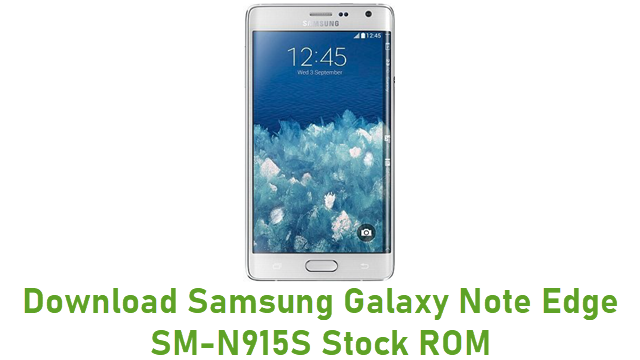 Download Samsung Galaxy Note Edge SM-N915S Stock ROM