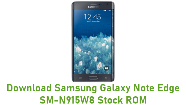 Download Samsung Galaxy Note Edge SM-N915W8 Stock ROM