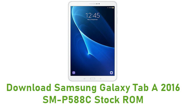 Download Samsung Galaxy Tab A 2016 SM-P588C Stock ROM