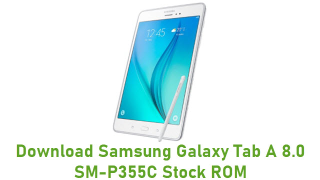 Download Samsung Galaxy Tab A 8.0 SM-P355C Stock ROM