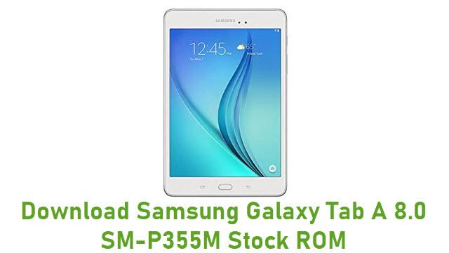 Download Samsung Galaxy Tab A 8.0 SM-P355M Stock ROM