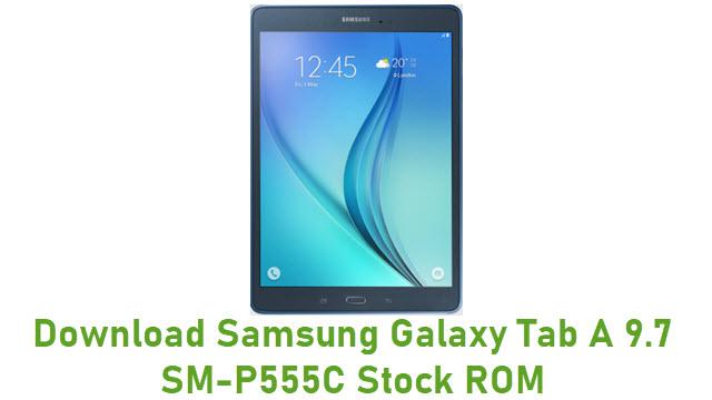 Download Samsung Galaxy Tab A 9.7 SM-P555C Stock ROM
