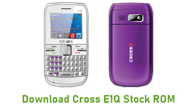Download Cross E1Q Stock ROM