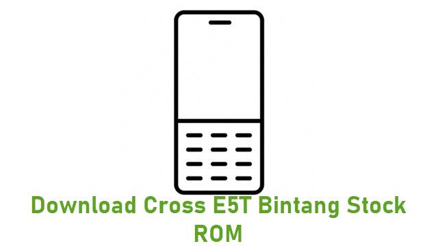 Download Cross E5T Bintang Stock ROM