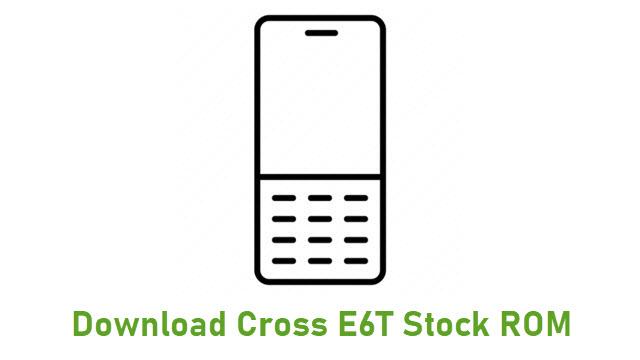 Download Cross E6T Stock ROM