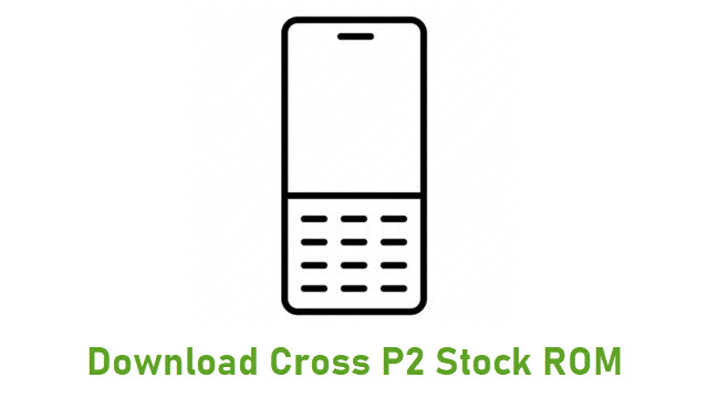 Download Cross P2 Stock ROM