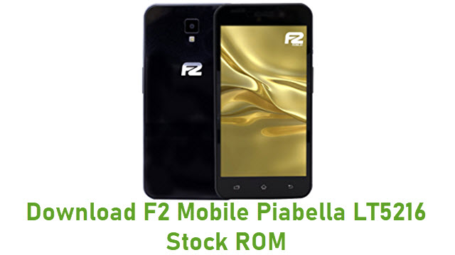 Download F2 Mobile Piabella LT5216 Stock ROM