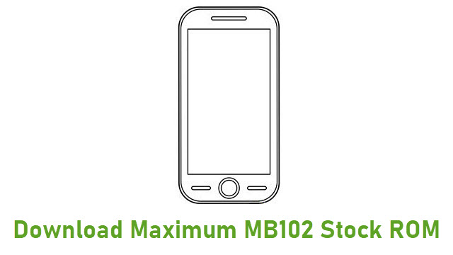 Download Maximum MB102 Stock ROM