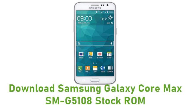 Download Samsung Galaxy Core Max SM-G5108 Stock ROM