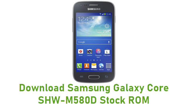 Download Samsung Galaxy Core SHW-M580D Stock ROM