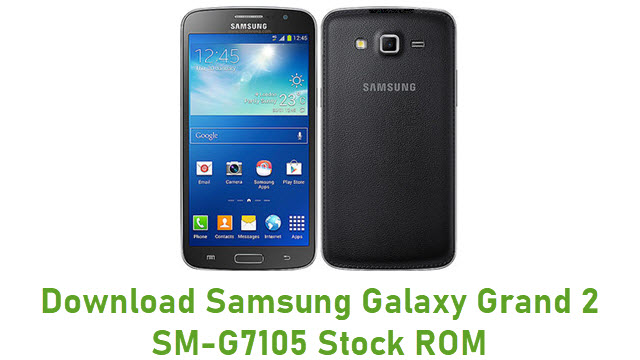Download Samsung Galaxy Grand 2 SM-G7105 Stock ROM