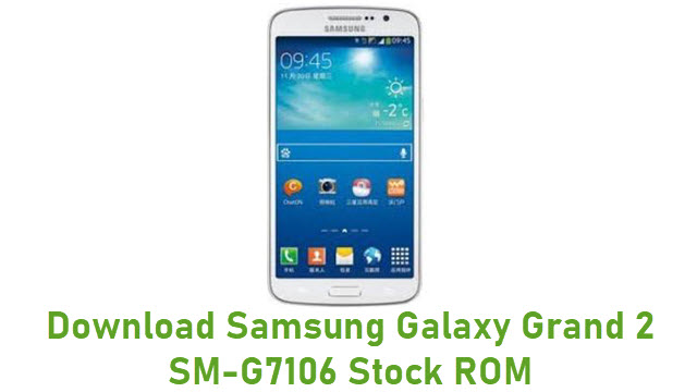 Download Samsung Galaxy Grand 2 SM-G7106 Stock ROM