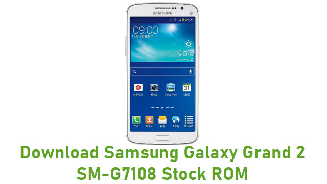Download Samsung Galaxy Grand 2 SM-G7108 Stock ROM