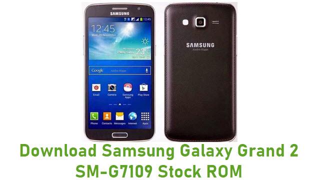 Download Samsung Galaxy Grand 2 SM-G7109 Stock ROM