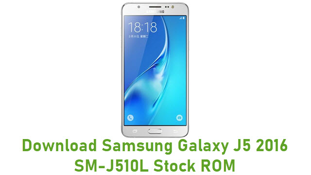 Download Samsung Galaxy J5 2016 SM-J510L Stock ROM