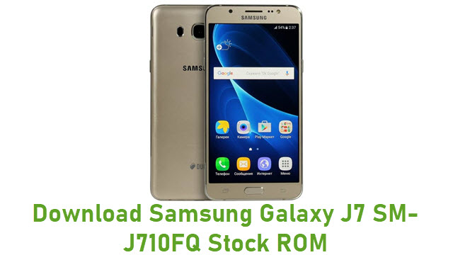 Download Samsung Galaxy J7 SM-J710FQ Stock ROM