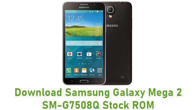 Download Samsung Galaxy Mega 2 SM-G7508Q Stock ROM