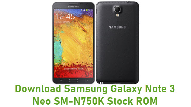 Download Samsung Galaxy Note 3 Neo SM-N750K Stock ROM