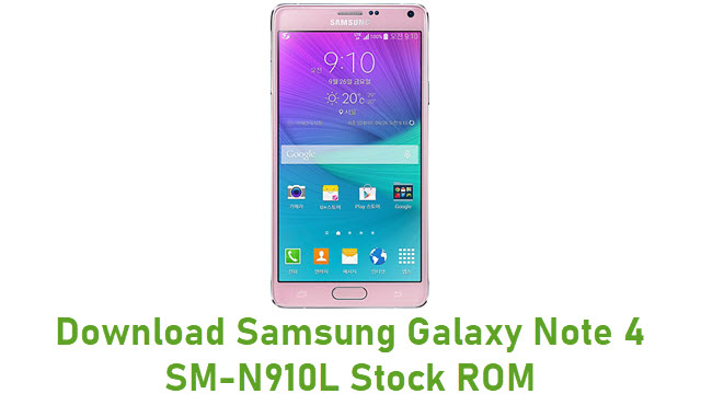 Download Samsung Galaxy Note 4 SM-N910L Stock ROM