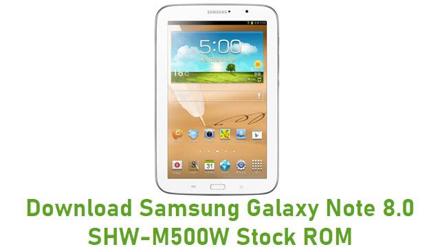 Download Samsung Galaxy Note 8.0 SHW-M500W Stock ROM