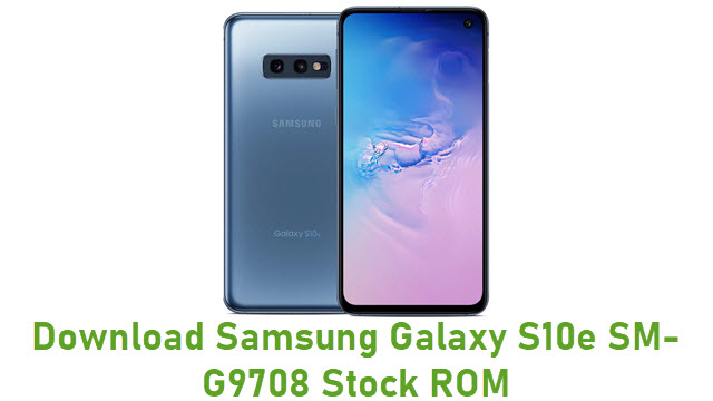 Download Samsung Galaxy S10e SM-G9708 Stock ROM